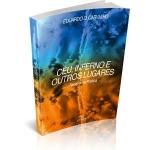 Céu, Inferno e Outros Lugares - Eduardo O. Carvalho